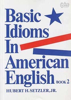 رهنما Basic Idioms In American English Book 2
