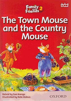 جنگل Family and Friends Readers 2 The Town Mouse and the Country Mouse